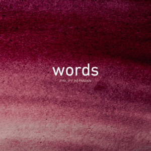 Philipp Hermann – words (CD)