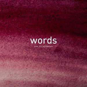 Philipp Hermann – words (CD)