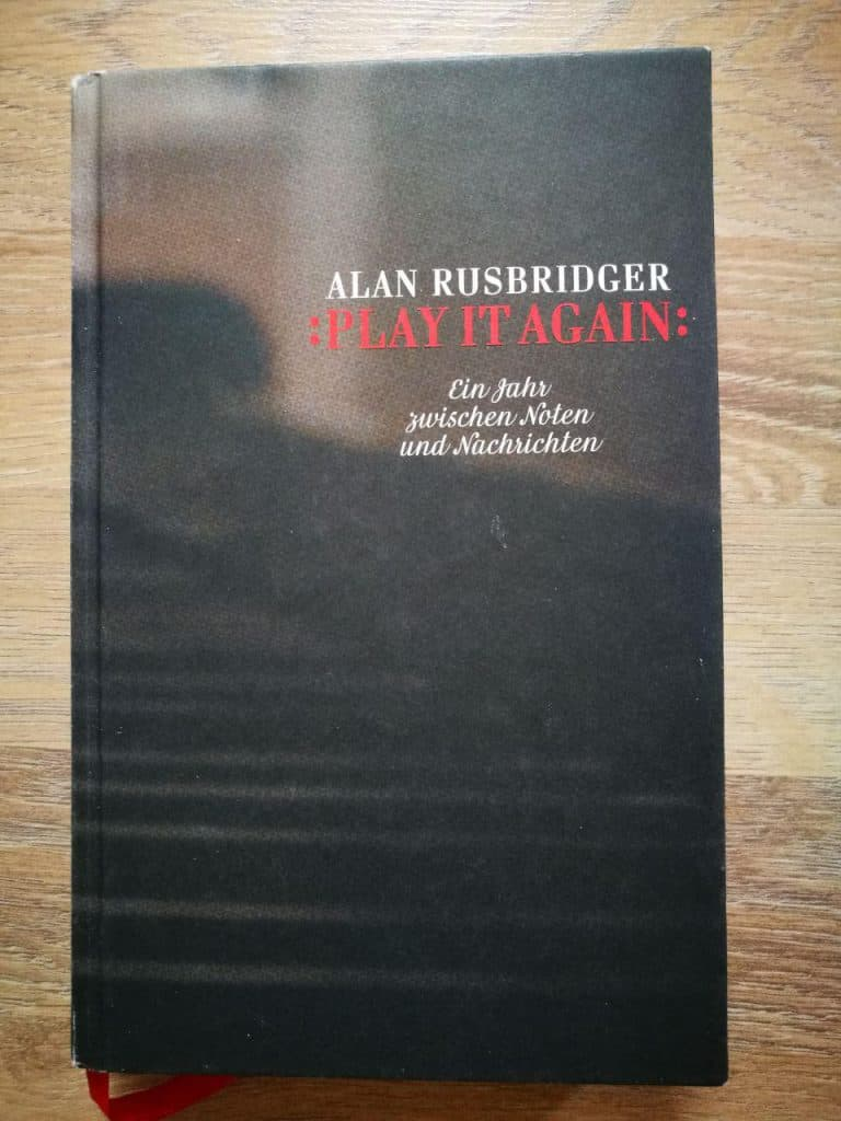 Alan Rusbridger: Play it again - Ein Jahr zwischen Nachrichten und Noten